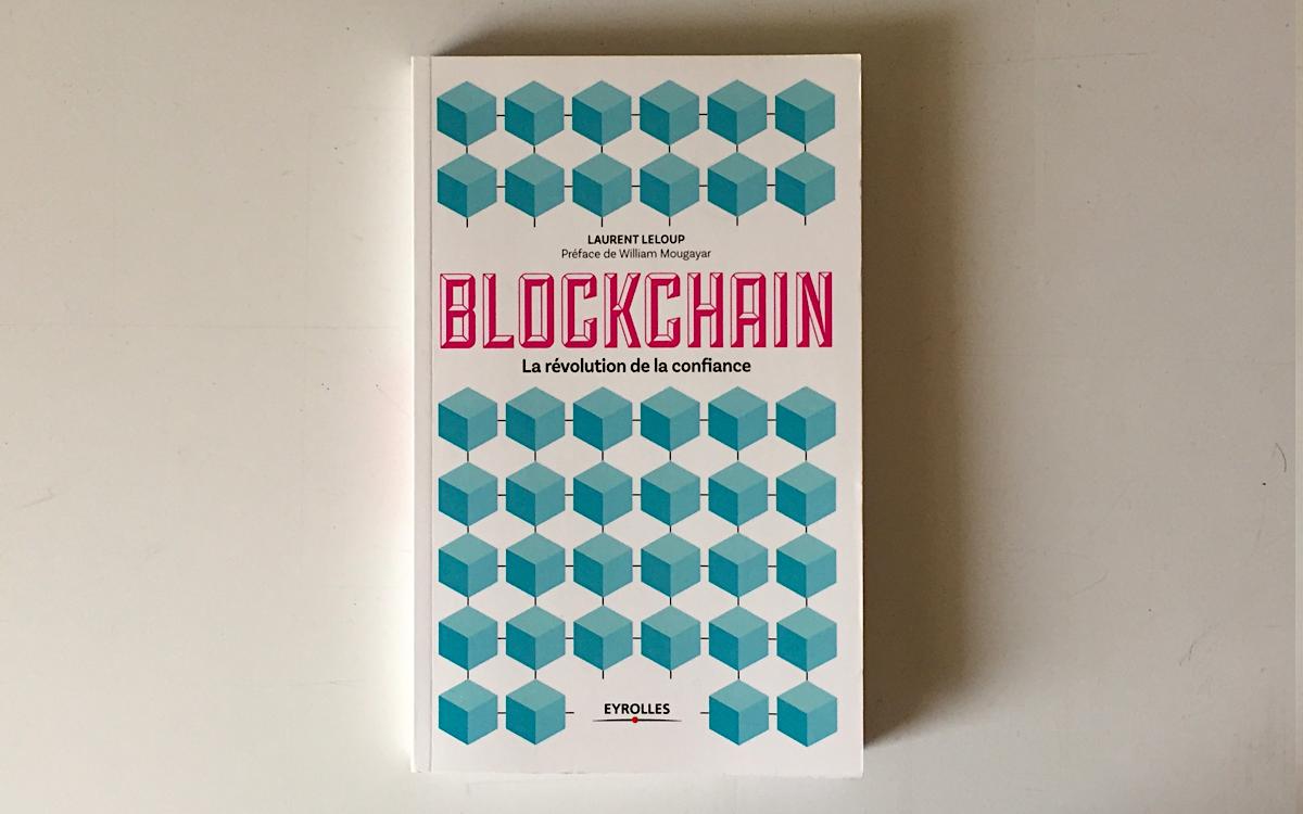 Blockchain : La révolution de la confiance de Laurent Leloup